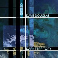 Dave Douglas - Dark Territory