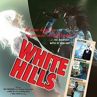 White Hills - Glitter Glamour Atrocity