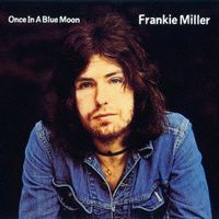 Frankie Miller - Once In A Blue Moon (Jpn) [Limited Edition] [Remastered]