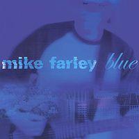 Mike Farley - Blue *