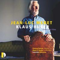 Jean-Luc Menet - Klaus Huber: CEuvres pour flutes