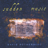 David Rothenberg - Sudden Music