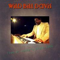 Wild Bill Davis - Live at Sonny's Place 1986
