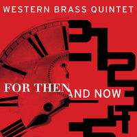 Western Brass Quintet - For Then & Now