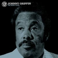 Johnny Griffin - The Man I Love [Indie Exclusive Limited Edition White LP]