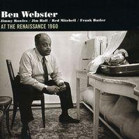 Ben Webster - At The Renaissance 1960 [Import]
