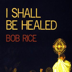 I Shall Be Healed