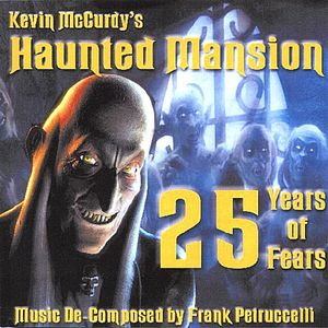 Kevin McCurdy's Haunted Mansion 25 Years of Fears