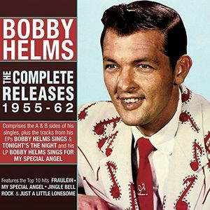 Bobby Helms - The Complete Releases 1955-62