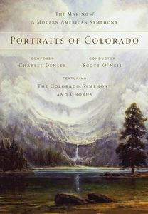 Portraits of Colorado: The Making of A Modern American Symphony