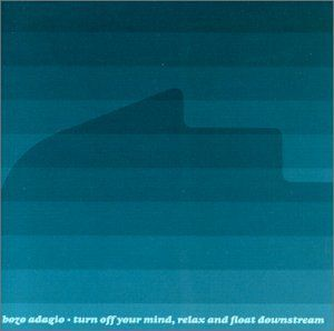 Turn Off Your Mind Relax & Float Downstream
