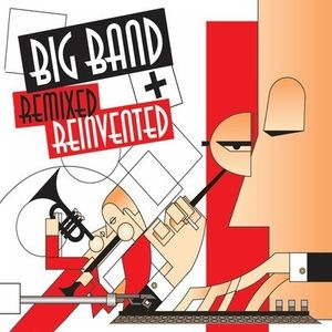 Big Band Remixed & Reinvented