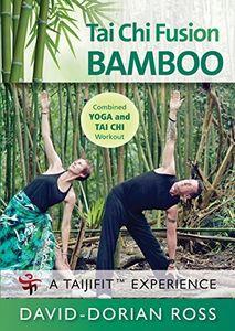 Tai Chi Fusion: BAMBOO Yoga And Tai Chi Combined Workout ByDavid-Dorian Ross
