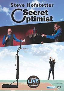 Steve Hofstetter: Secret Optimist - Live In Indianapolis