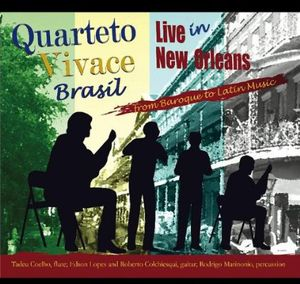 Quarteto Vivace Brasil-Live in New Orleans