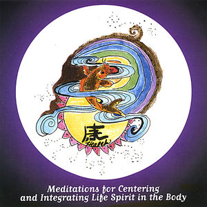 Meditations for Centering & Integrating Life Spiri