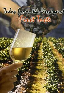 Tales From the Vineyard: First Taste