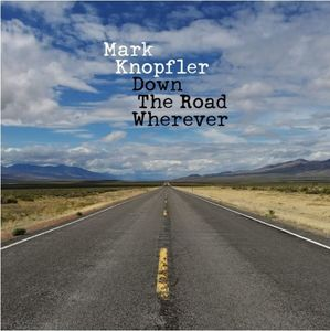 Down The Road Wherever , Mark Knopfler