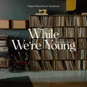 While We're Young (Original Soundtrack Album)