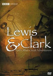Lewis & Clark and Other Great Adventures