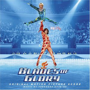 Blades of Glory (Score) (Original Soundtrack)