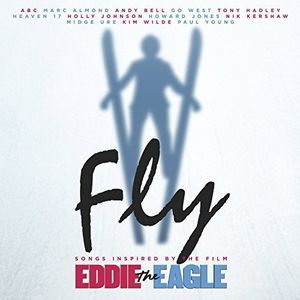 Fly: Songs Inspired By Film Eddie the Eagle (Original Soundtrack)
