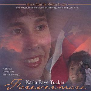 Karla Faye Tucker Forevermore (Original Soundtrack)