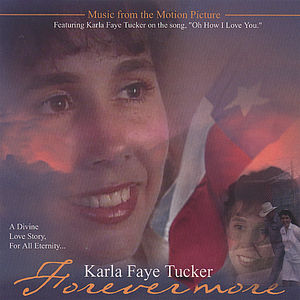 Karla Faye Tucker Forevermore (Original Soundtrack)