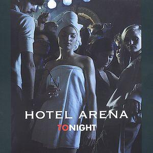 Hotel Arena Tonight