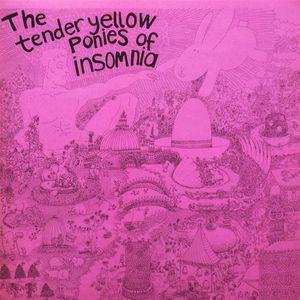 Tender Yellow Ponies of Insomnia