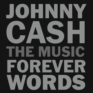 Johnny Cash: The Music - Forever Words