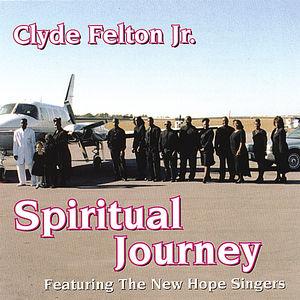 Clyde Felton JR. Spiritual Journey