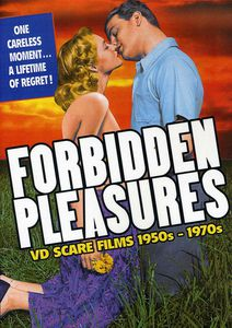 Forbidden Pleasures: Rare VD Scare Films