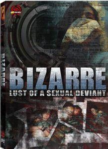 Bizarre Lust of a Sexual Deviant