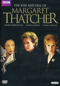The Rise and Fall of Margaret Thatcher