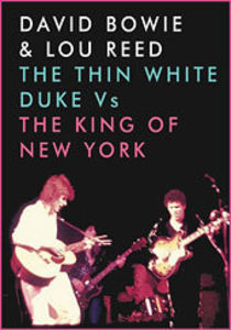 David Bowie & Lou Reed: The Thin White Duke vs. the King of New York