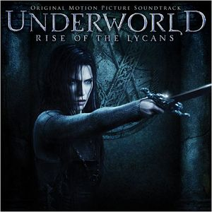 Underworld: Rise of the Lycans (Original Soundtrack)