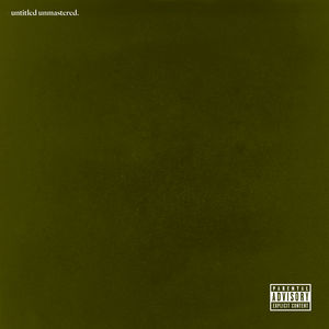 untitled unmastered. [Explicit Content]