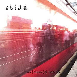 Abide: Instrumental Worship