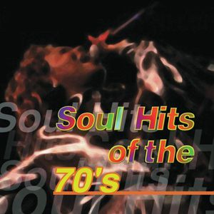 Soul Hits Of The Seventies