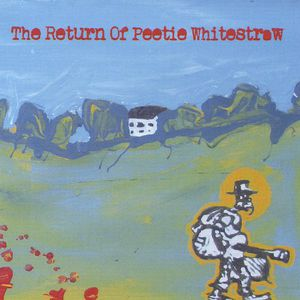 Return of Peetie Whitestraw
