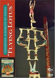 Champion Acrobats of China: Flying Lotus