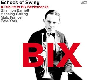 Bix: Tribute To Bix Beiderbecke