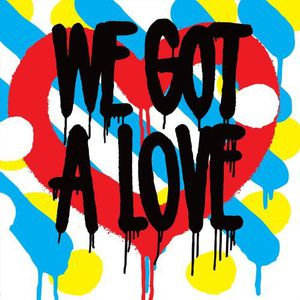 We Got a Love [Import]