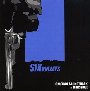 Six Bullets (Original Soundtrack)