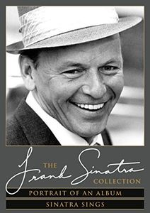 Frank Sinatra: Portrait of an Album /  Sinatra Sings