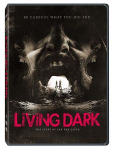 Living Dark: Story Of Ted The Caver