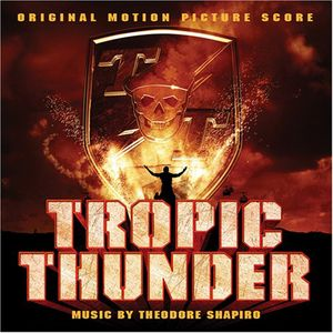 Tropic Thunder (Original Motion Picture Score)