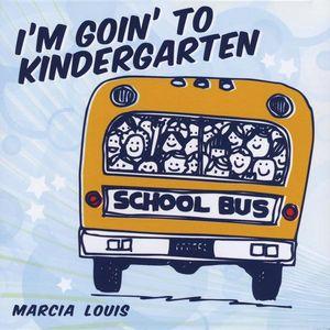 I'm Goin' to Kindergarten