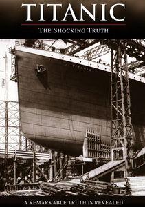 Titanic: Shocking Truth